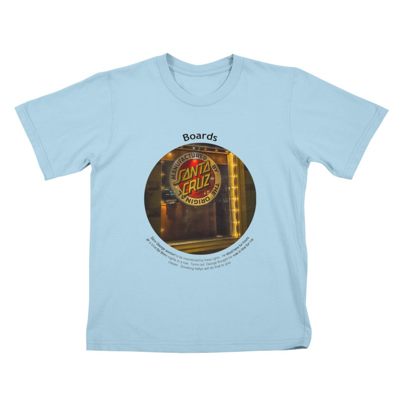 Boards Kids T-Shirt by Hogwash's Artist Shop