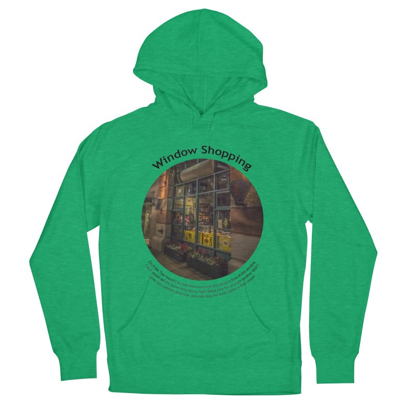 Window Shopping Women's French Terry Pullover Hoody by Hogwash's Artist Shop