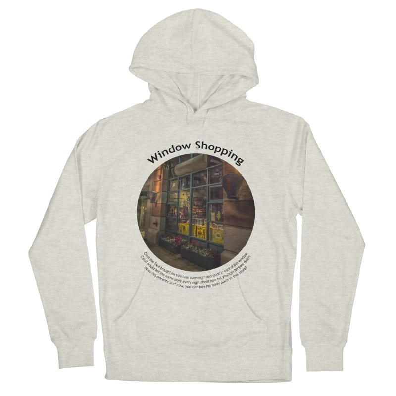 Window Shopping Men's French Terry Pullover Hoody by Hogwash's Artist Shop