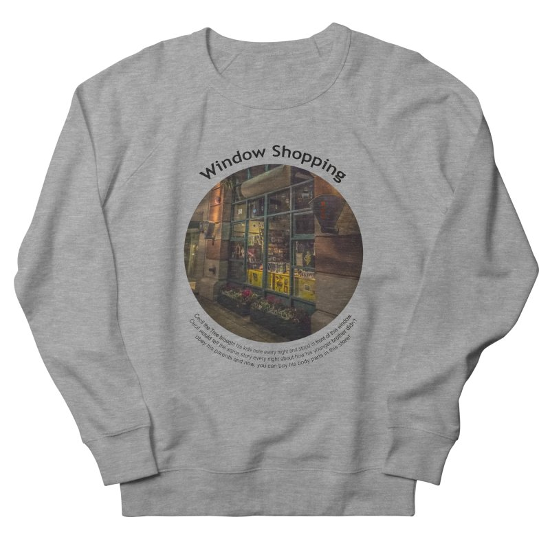 Window Shopping Women's French Terry Sweatshirt by Hogwash's Artist Shop