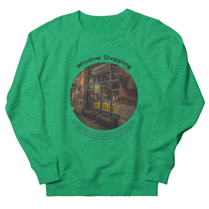 Window Shopping Men's French Terry Sweatshirt by Hogwash's Artist Shop