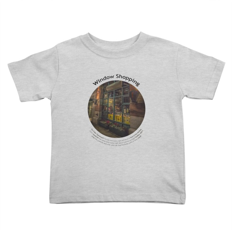 Window Shopping Kids Toddler T-Shirt by Hogwash's Artist Shop