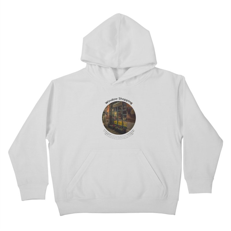 Window Shopping Kids Pullover Hoody by Hogwash's Artist Shop