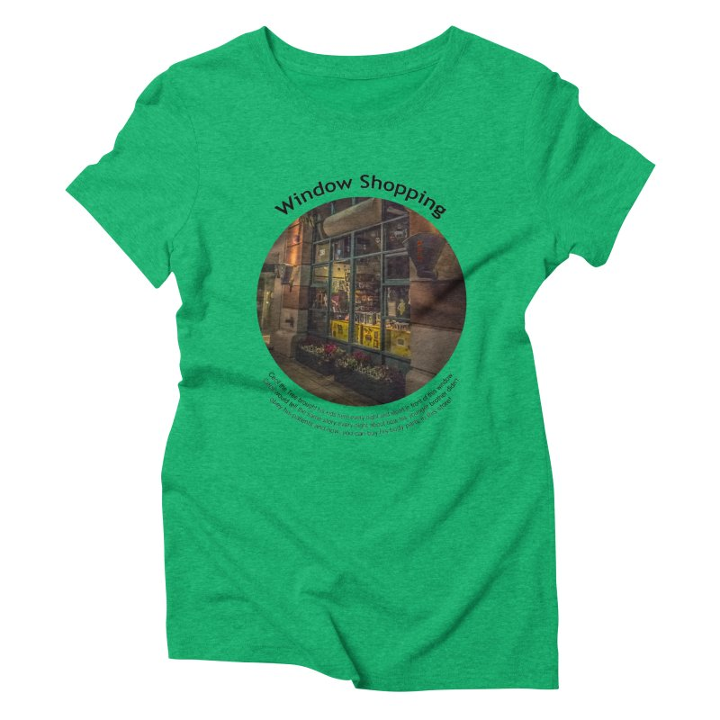 Window Shopping Women's Triblend T-Shirt by Hogwash's Artist Shop