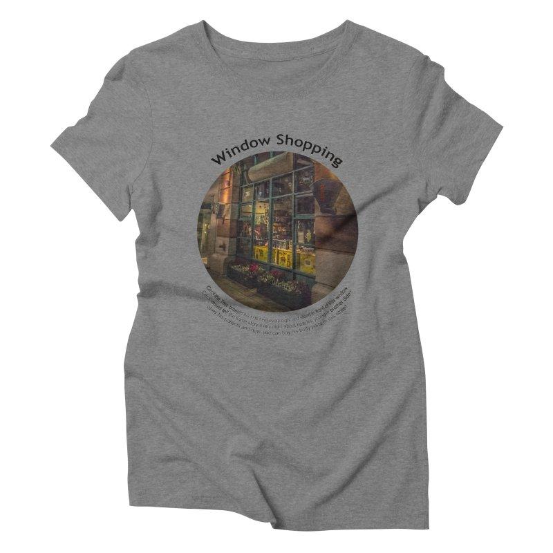 Window Shopping Women's Triblend T-Shirt by Hogwash's Artist Shop