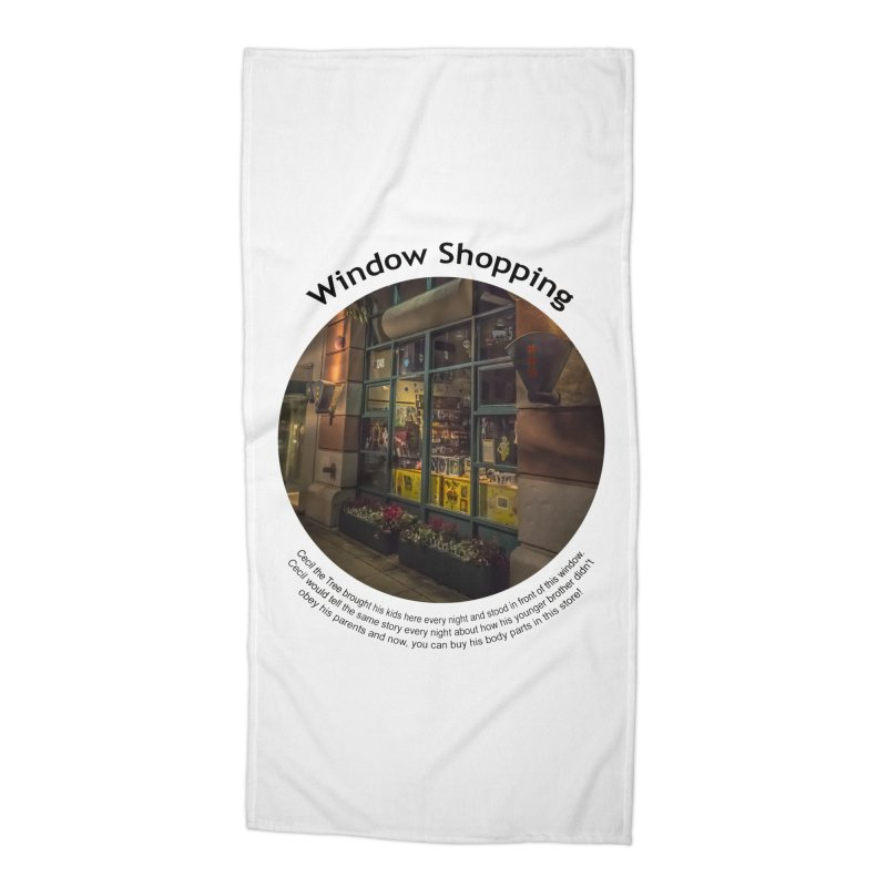 Window Shopping Accessories Beach Towel by Hogwash's Artist Shop