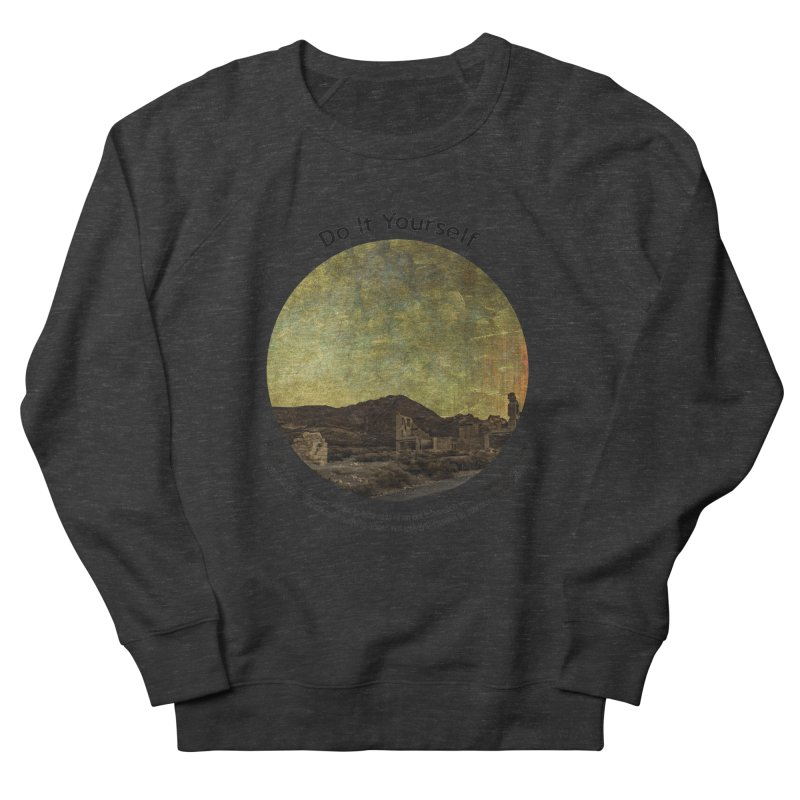 Do It Yourself Men's French Terry Sweatshirt by Hogwash's Artist Shop