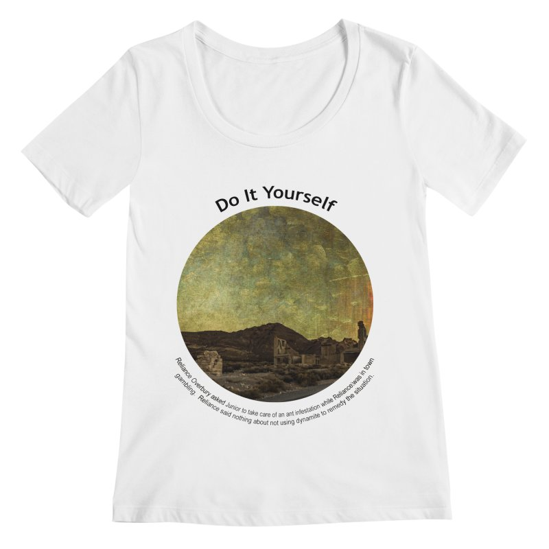 Do It Yourself Women's Regular Scoop Neck by Hogwash's Artist Shop