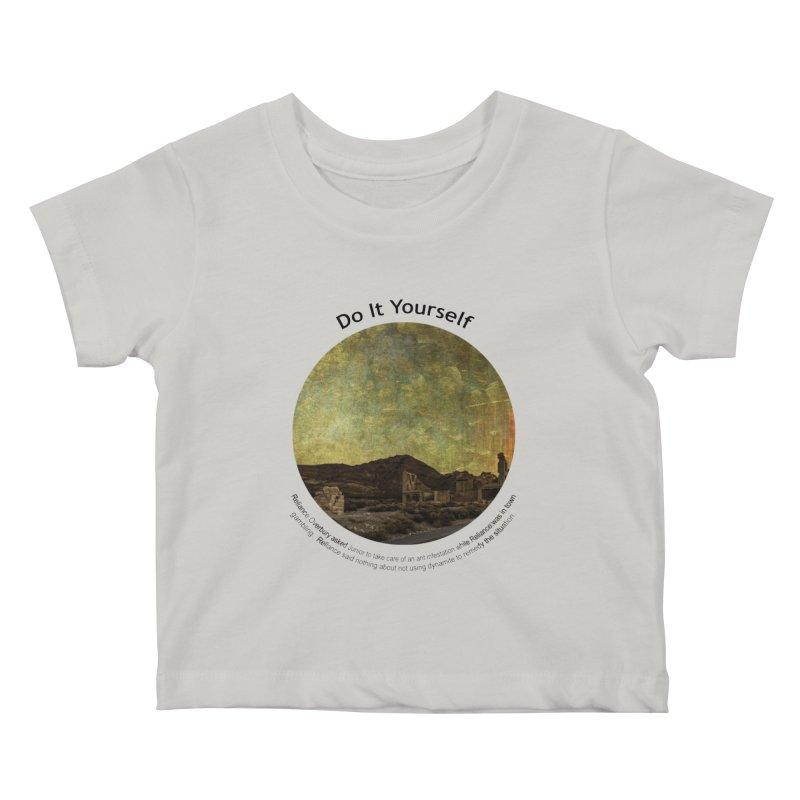 Do It Yourself Kids Baby T-Shirt by Hogwash's Artist Shop