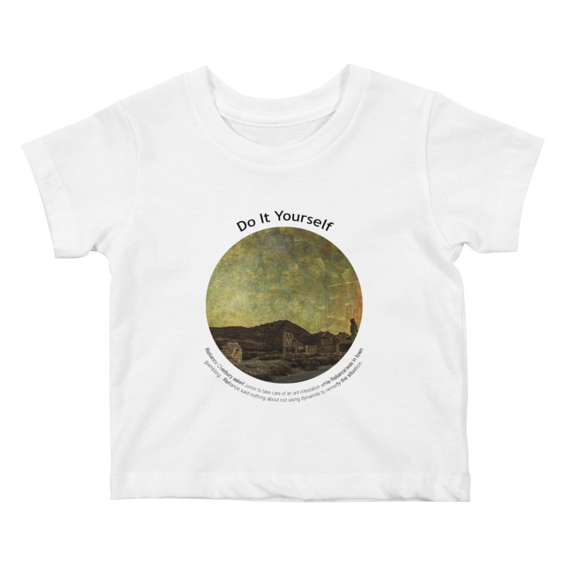 Do It Yourself Kids Baby T-Shirt by Hogwash's Artist Shop