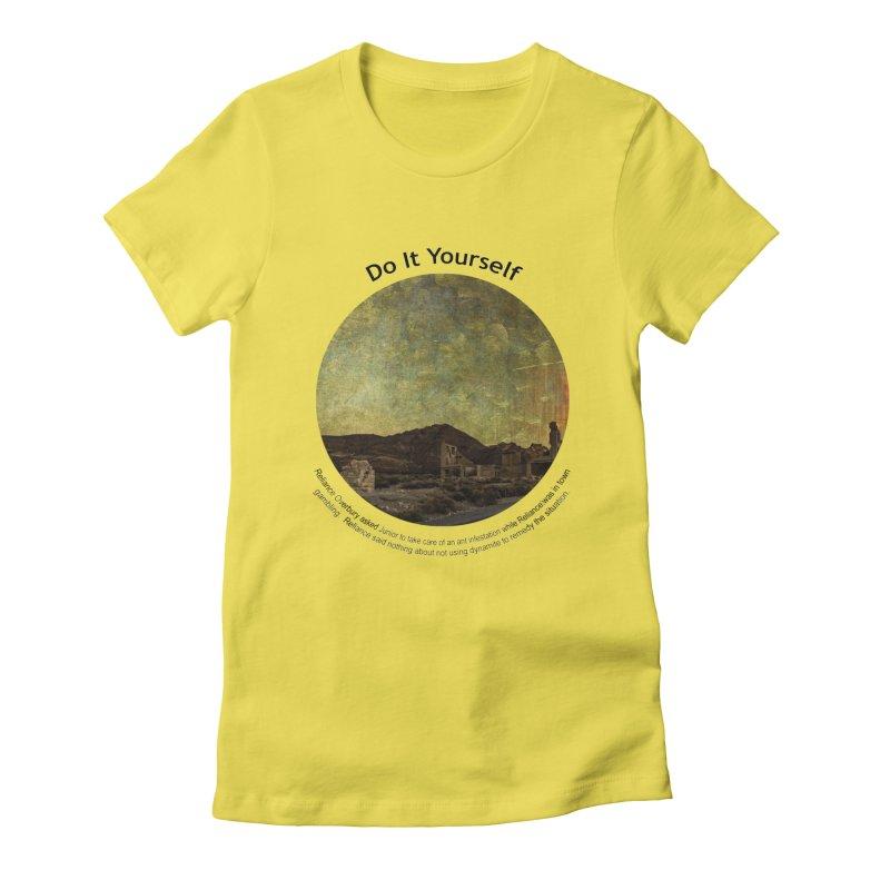 Do It Yourself Women's T-Shirt by Hogwash's Artist Shop