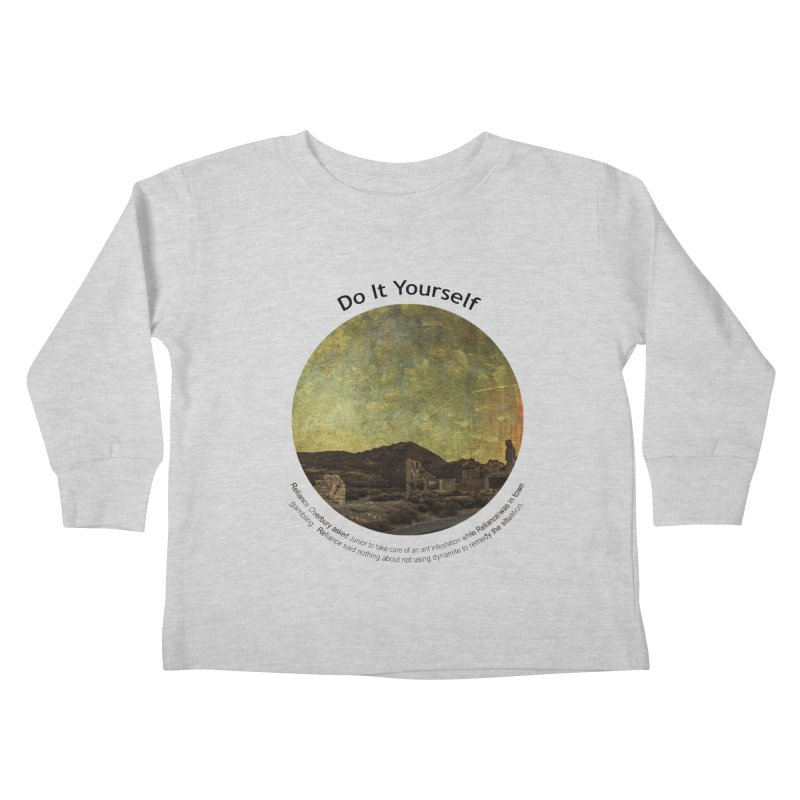 Do It Yourself Kids Toddler Longsleeve T-Shirt by Hogwash's Artist Shop