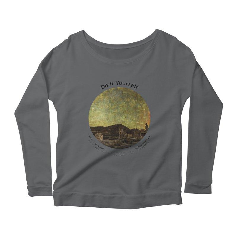 Do It Yourself Women's Scoop Neck Longsleeve T-Shirt by Hogwash's Artist Shop
