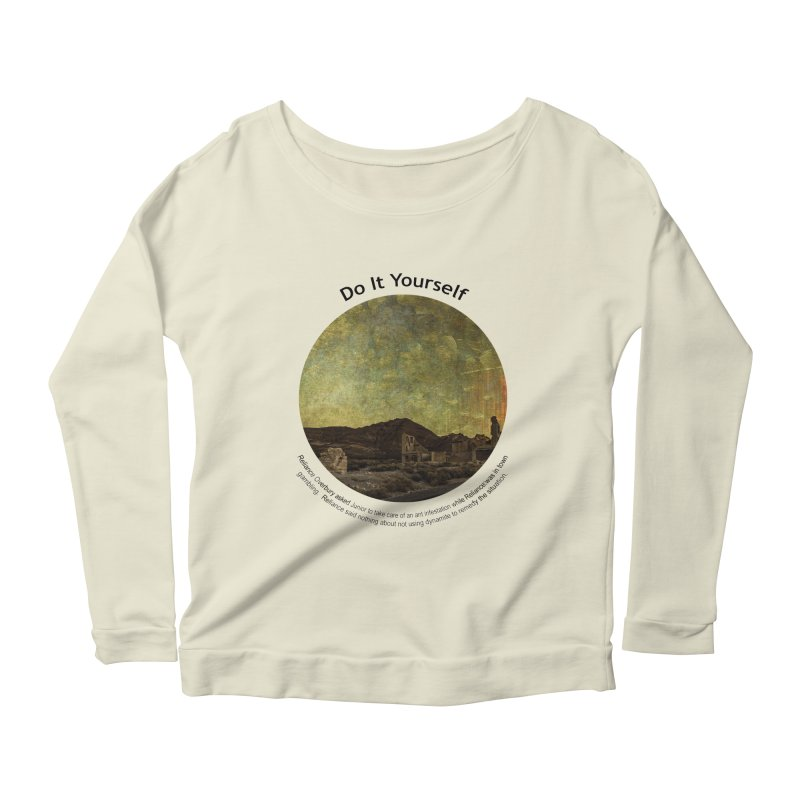Do It Yourself Women's Longsleeve Scoopneck  by Hogwash's Artist Shop
