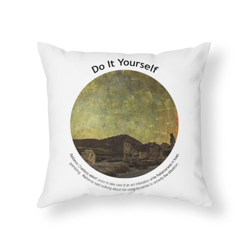 Do It Yourself Home Throw Pillow by Hogwash's Artist Shop