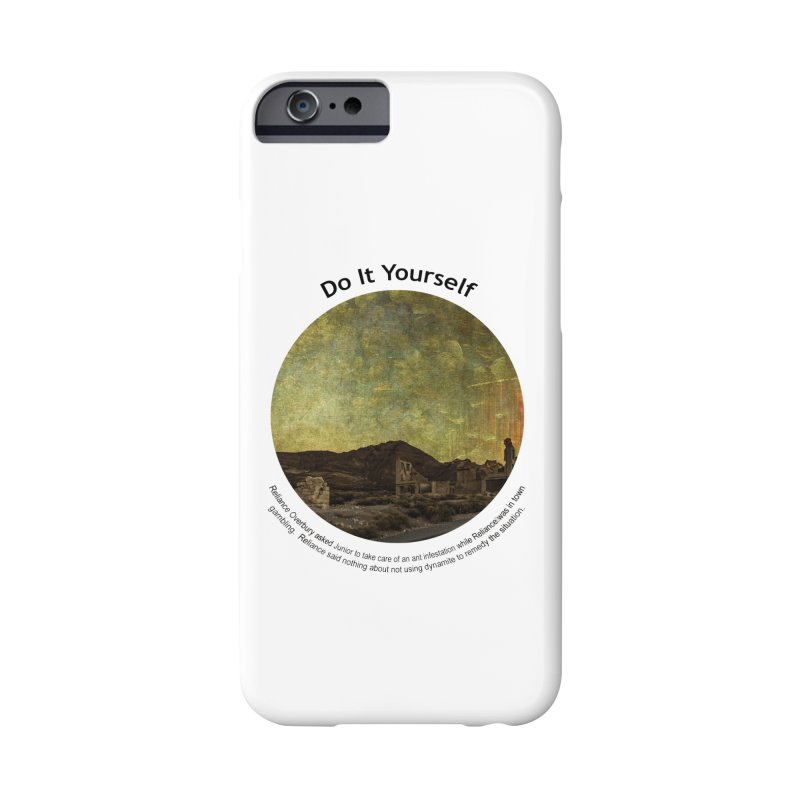 Do It Yourself Accessories Phone Case by Hogwash's Artist Shop