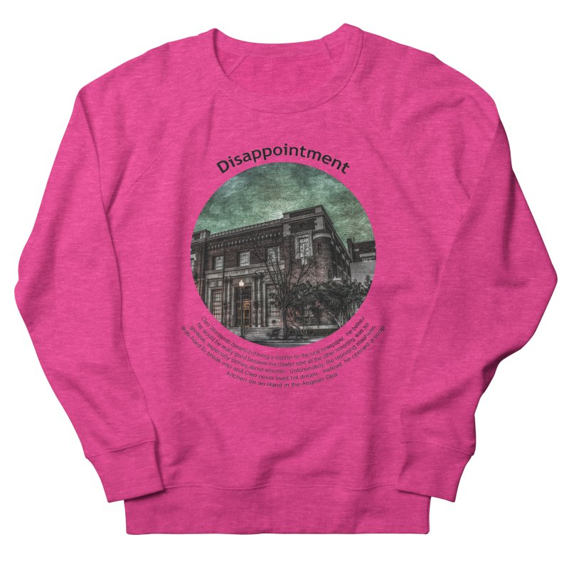 Disappointment Women's French Terry Sweatshirt by Hogwash's Artist Shop