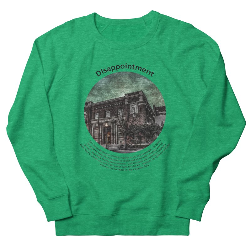 Disappointment Men's French Terry Sweatshirt by Hogwash's Artist Shop