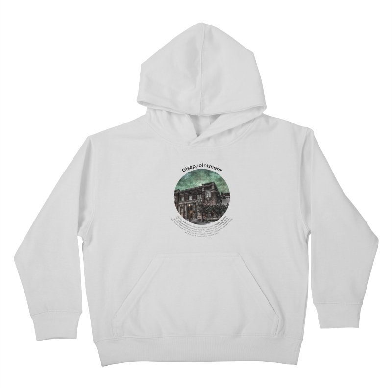 Disappointment Kids Pullover Hoody by Hogwash's Artist Shop