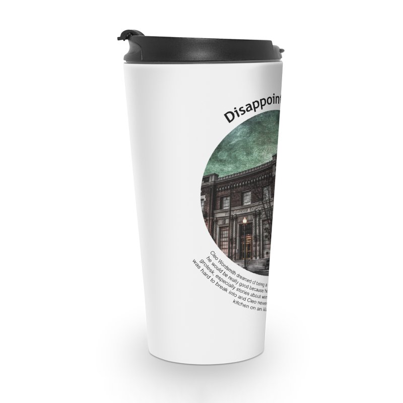 Disappointment Accessories Travel Mug by Hogwash's Artist Shop