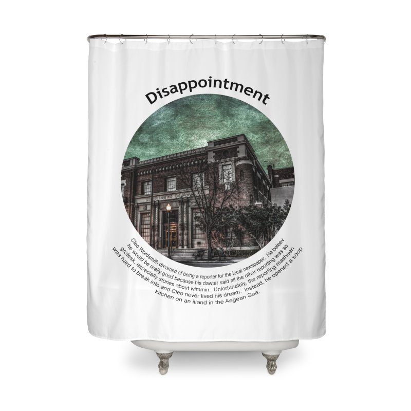Disappointment Home Shower Curtain by Hogwash's Artist Shop