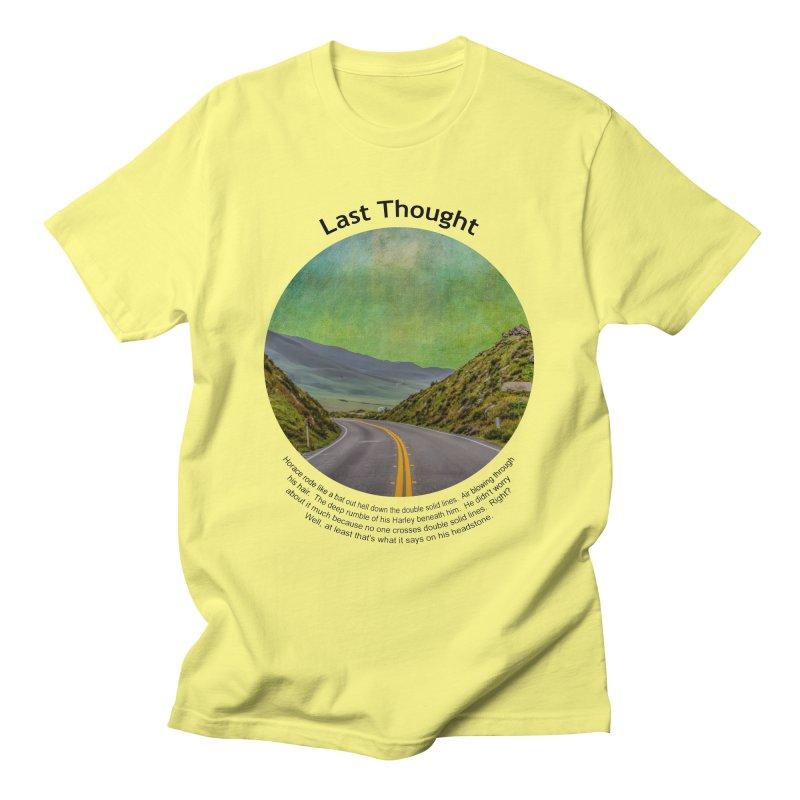 Last Thought Men's T-Shirt by Hogwash's Artist Shop