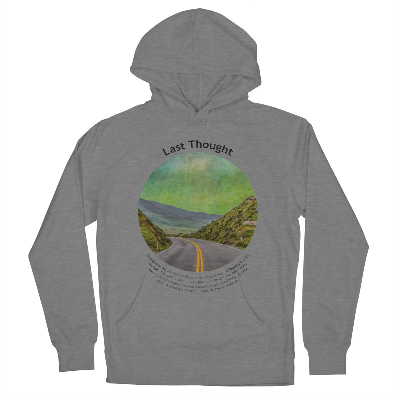 Last Thought Men's French Terry Pullover Hoody by Hogwash's Artist Shop