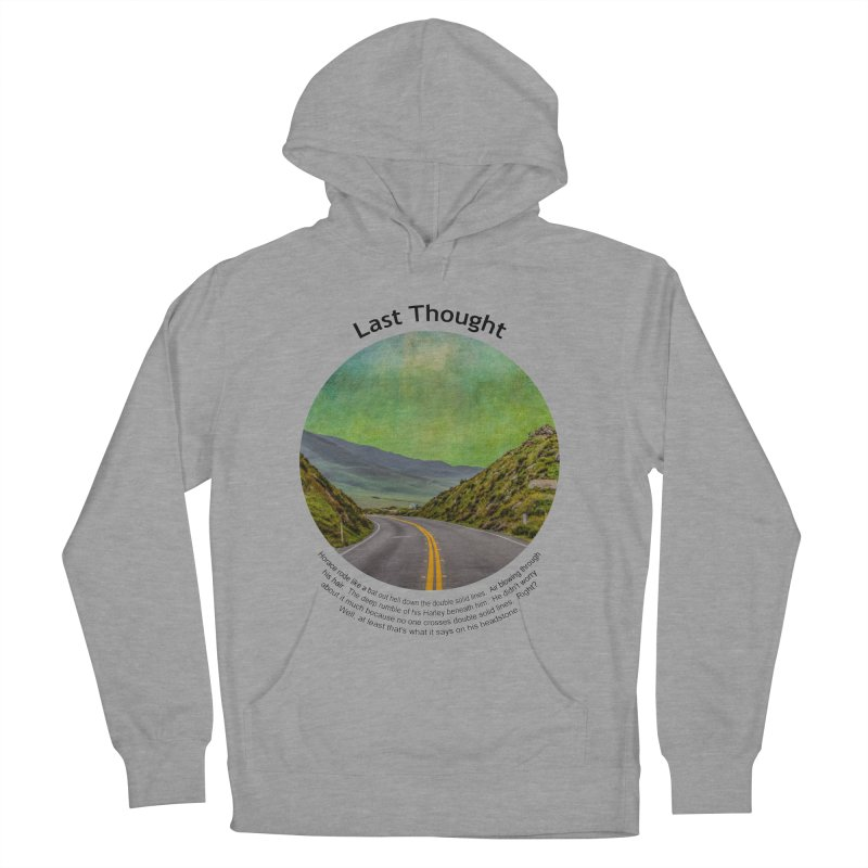 Last Thought Men's Pullover Hoody by Hogwash's Artist Shop