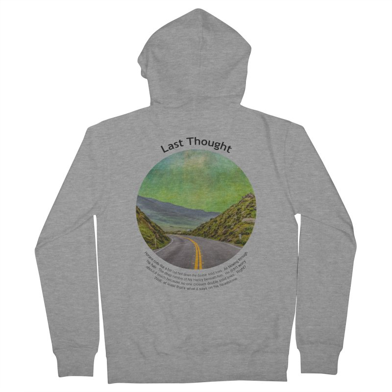 Last Thought Women's Zip-Up Hoody by Hogwash's Artist Shop