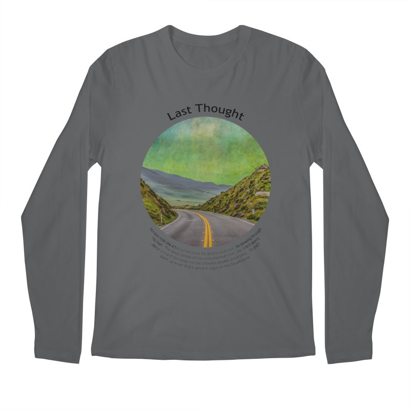 Last Thought Men's Longsleeve T-Shirt by Hogwash's Artist Shop