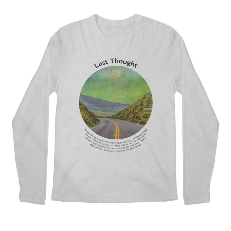 Last Thought Men's Regular Longsleeve T-Shirt by Hogwash's Artist Shop