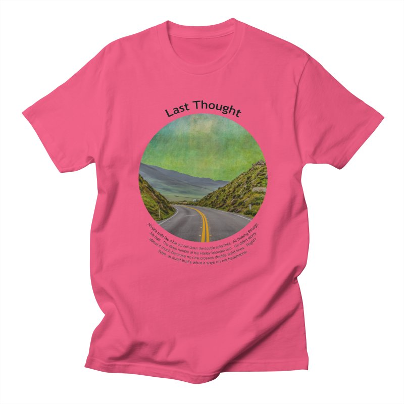 Last Thought Men's Regular T-Shirt by Hogwash's Artist Shop