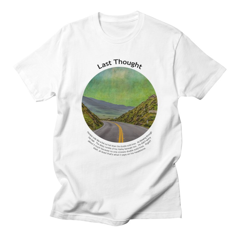 Last Thought Men's Regular T-Shirt by Hogwash's Artist Shop