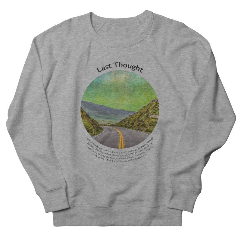 Last Thought Men's Sweatshirt by Hogwash's Artist Shop