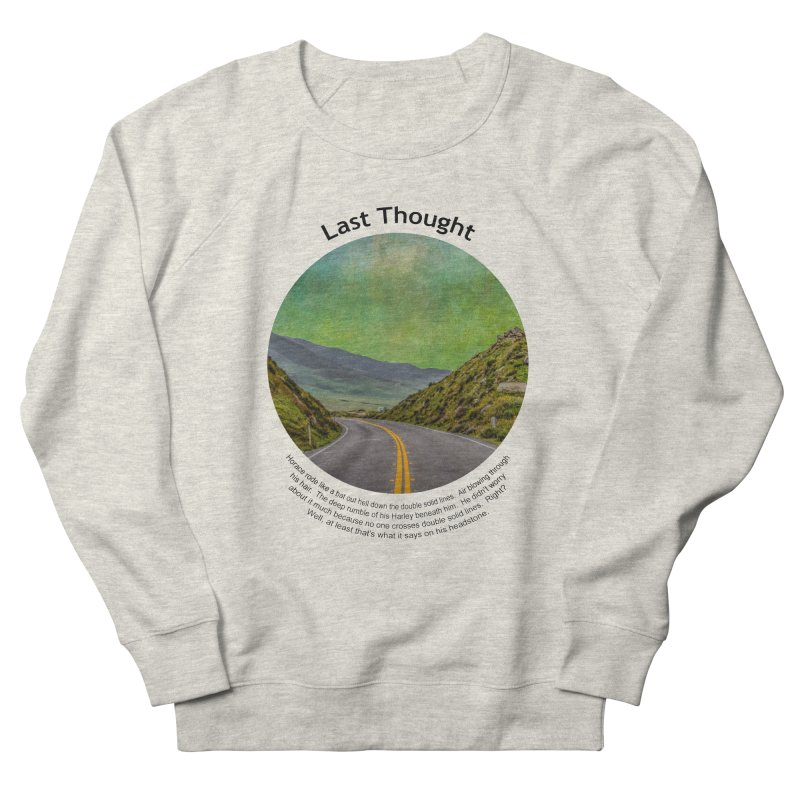 Last Thought Men's Sweatshirt by Hogwash's Artist Shop