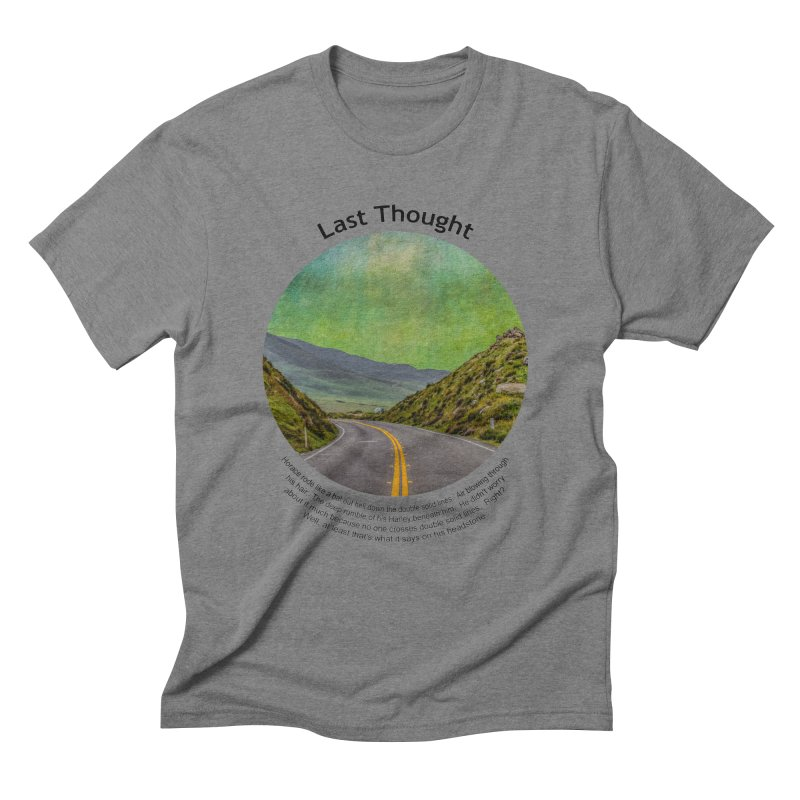 Last Thought Men's T-Shirt by Hogwash's Artist Shop