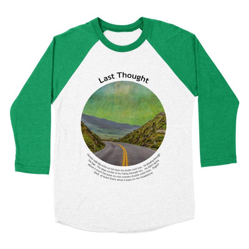 Last Thought Men's Baseball Triblend Longsleeve T-Shirt by Hogwash's Artist Shop