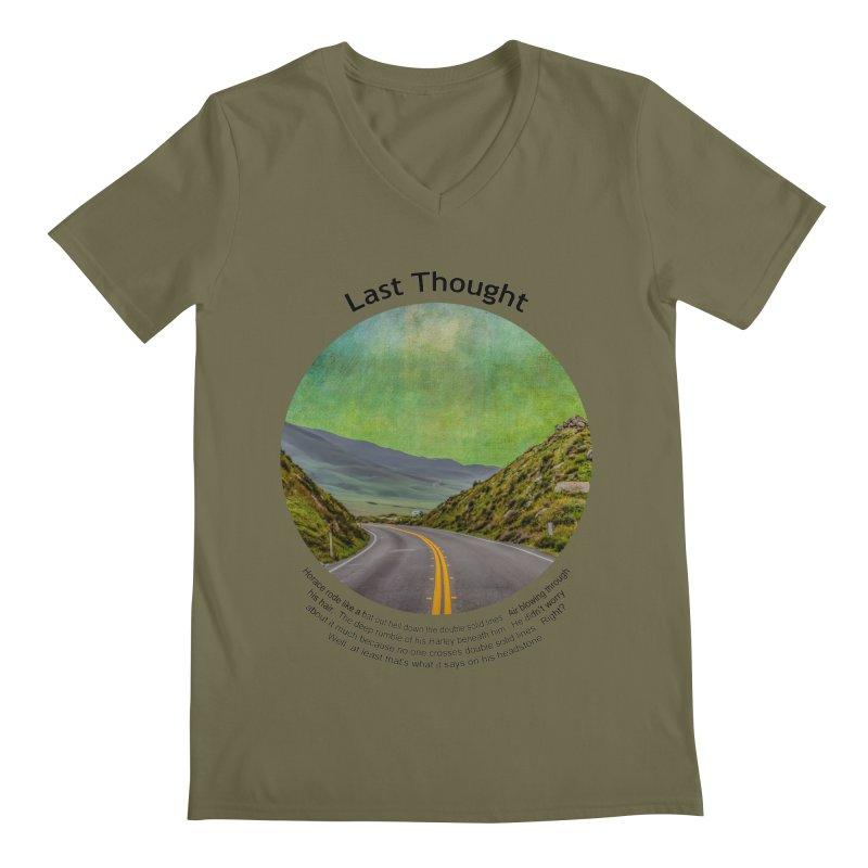 Last Thought Men's V-Neck by Hogwash's Artist Shop