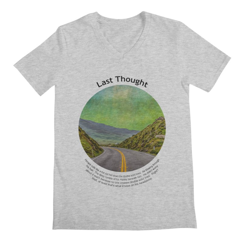 Last Thought Men's V-Neck by Hogwash's Artist Shop