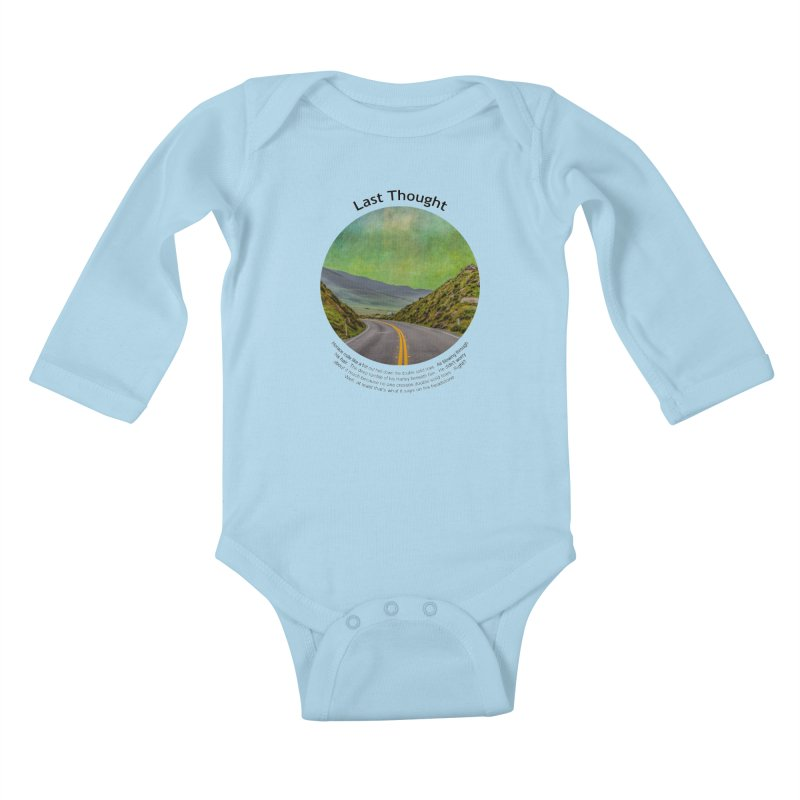 Last Thought Kids Baby Longsleeve Bodysuit by Hogwash's Artist Shop