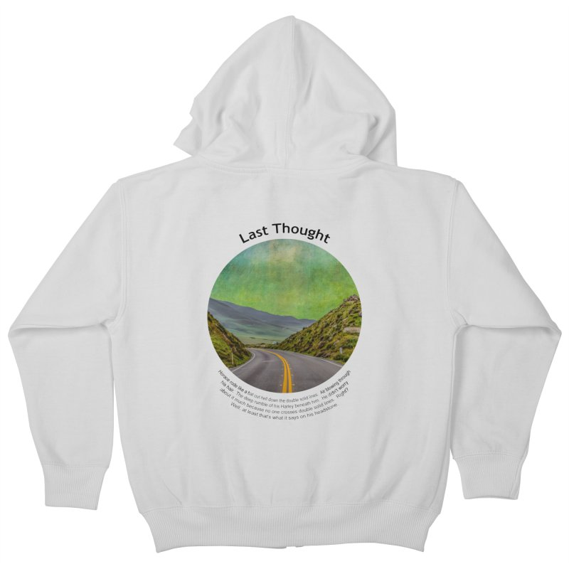 Last Thought Kids Zip-Up Hoody by Hogwash's Artist Shop