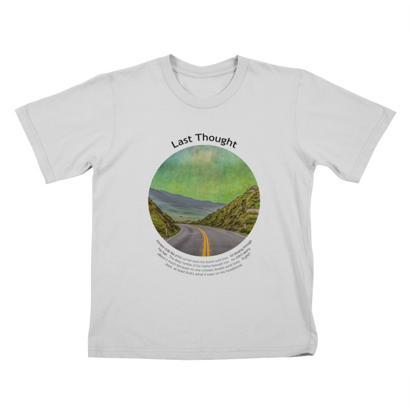 Last Thought Kids T-Shirt by Hogwash's Artist Shop