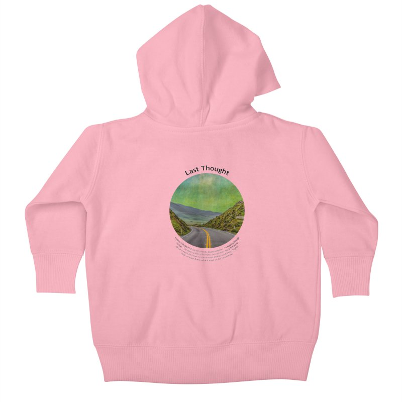 Last Thought Kids Baby Zip-Up Hoody by Hogwash's Artist Shop