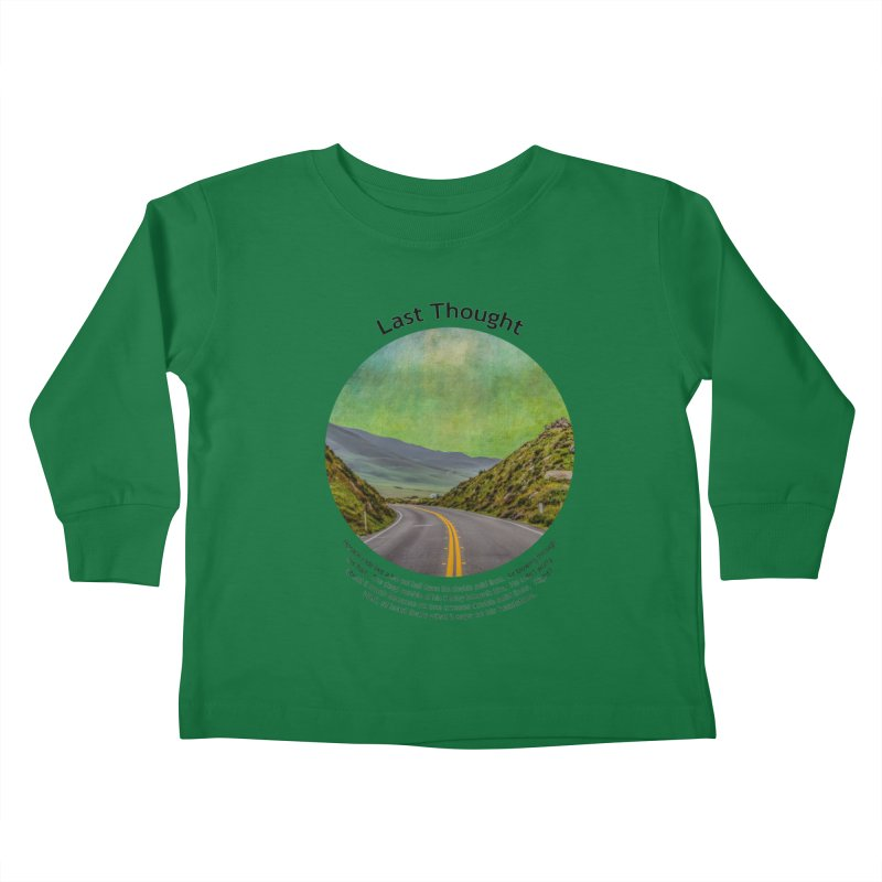 Last Thought Kids Toddler Longsleeve T-Shirt by Hogwash's Artist Shop