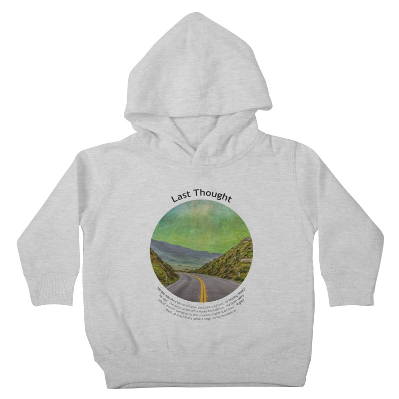 Last Thought Kids Toddler Pullover Hoody by Hogwash's Artist Shop