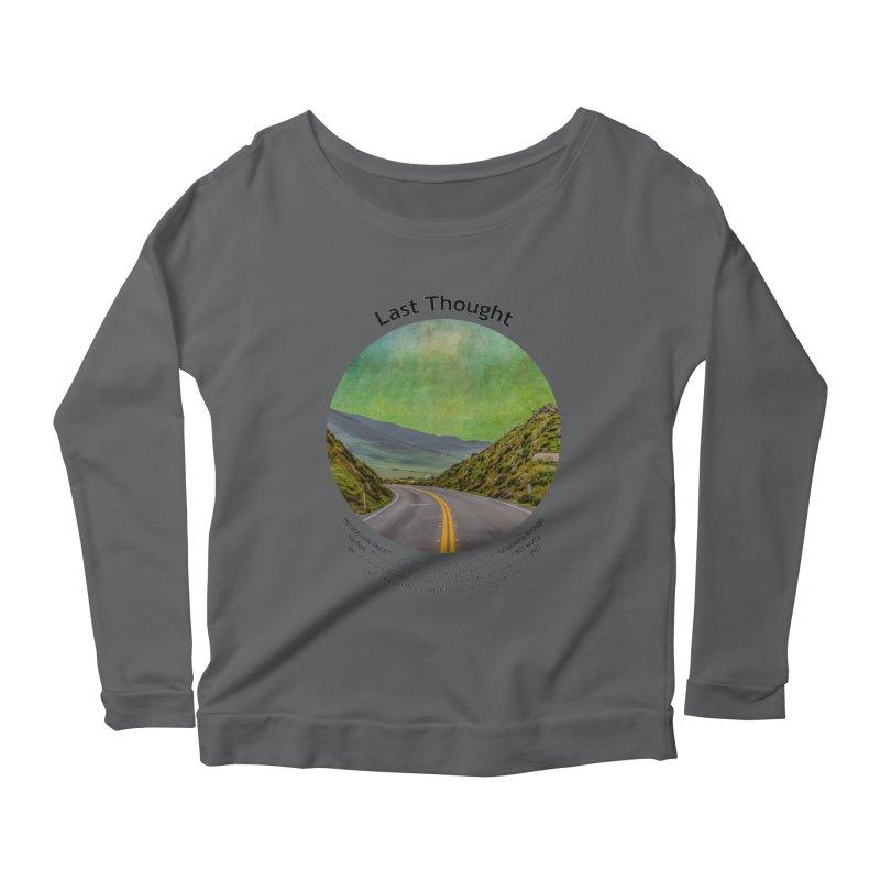 Last Thought Women's Longsleeve T-Shirt by Hogwash's Artist Shop