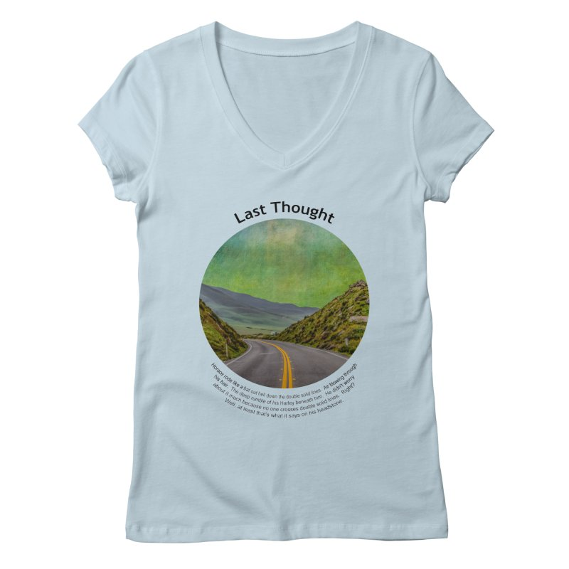Last Thought Women's V-Neck by Hogwash's Artist Shop