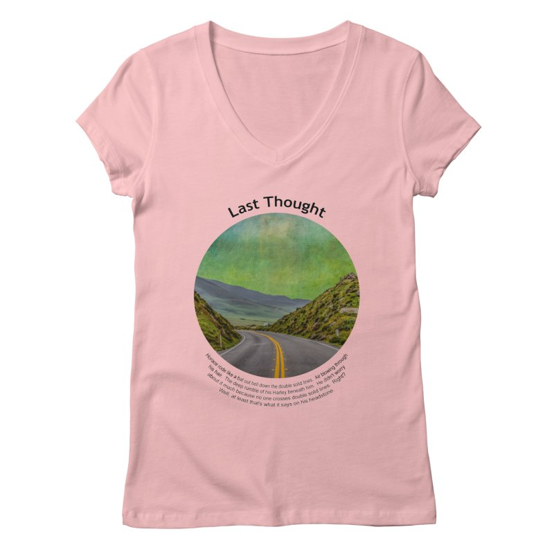 Last Thought Women's Regular V-Neck by Hogwash's Artist Shop