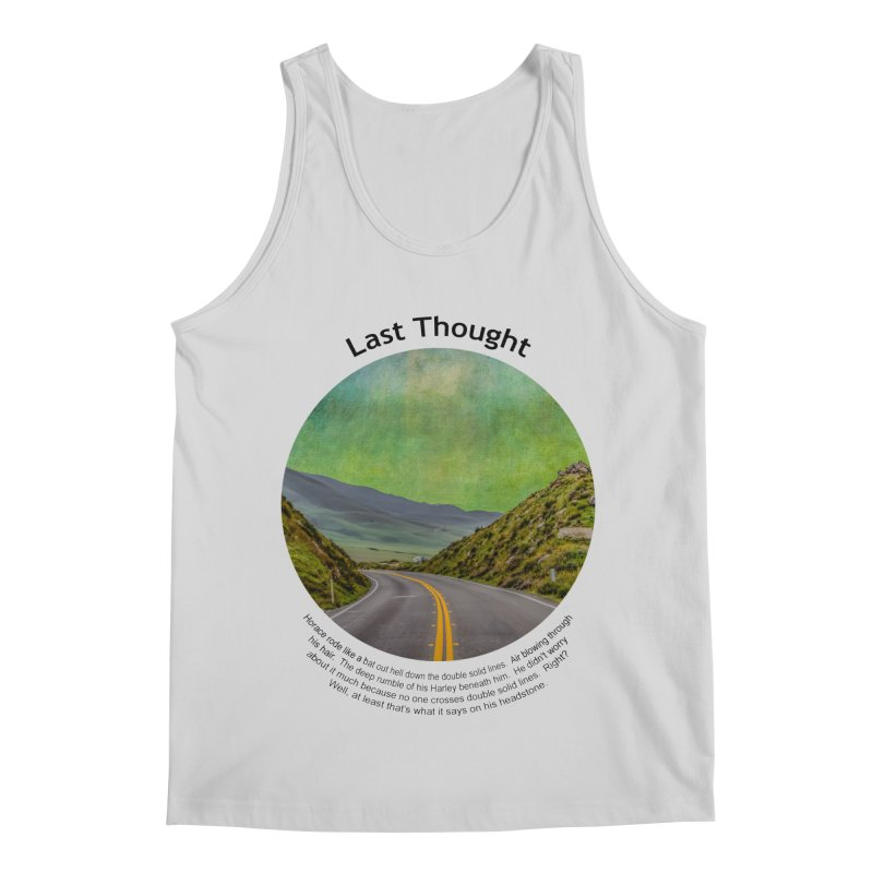 Last Thought Men's Regular Tank by Hogwash's Artist Shop