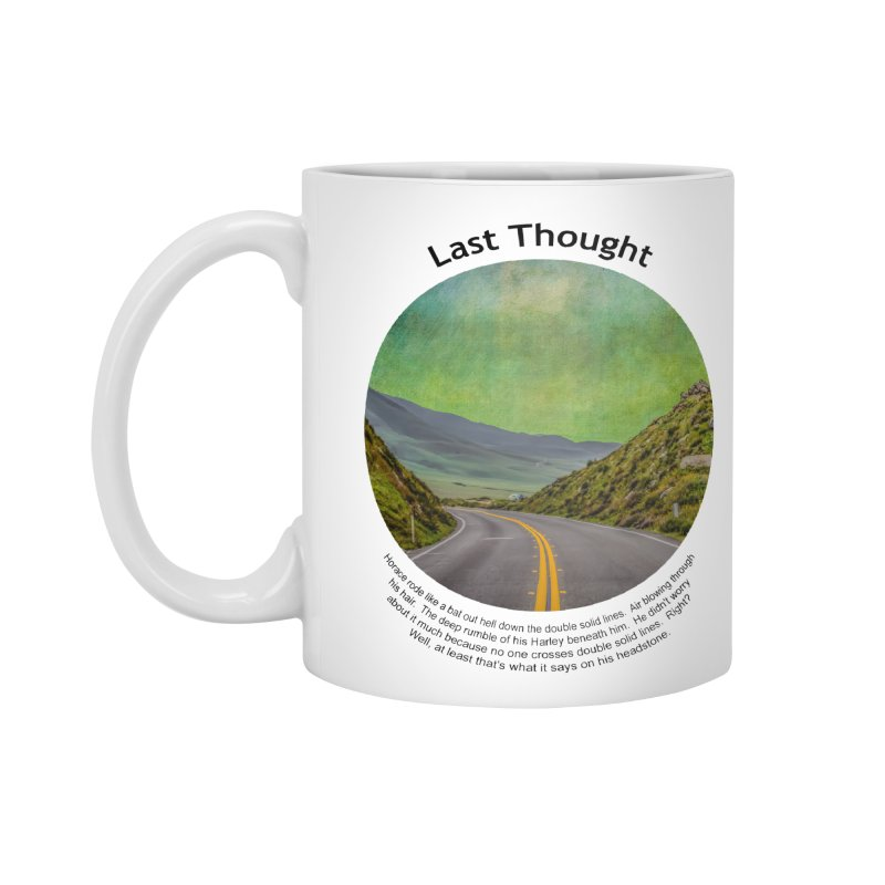 Last Thought Accessories Standard Mug by Hogwash's Artist Shop